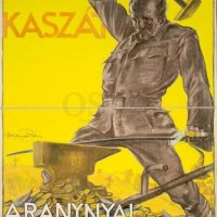 """A kardból kaszát arannyal kovácsolhatunk"" - plakát, 1918. OSZK Képkönyvtár / ""With gold. we can beat swords into scythes!"" - poster, 1918. Source: OSZK Képkönyvtár (picture library)"